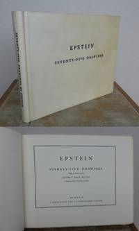 SEVENTY-FIVE DRAWINGS.    Signed copy. by  Sir Jacob. RA (1880-1959).: EPSTEIN - Signed First Edition - 1929 - from Roger Middleton (SKU: 34727)
