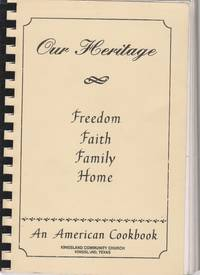 image of Our Heritage Freedom Faith Family Home An American Cookbook
