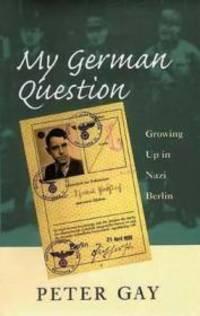 image of My German Question - Growing Up in Nazi Berlin