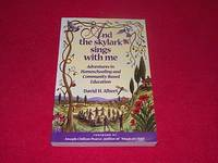 image of And the Skylark Sings with Me : Adventures in Homeschooling and Community-Based Education