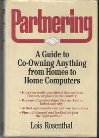 Partnering A Guide to Co-Owning Anything from Homes to Home Computers