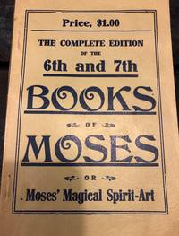 The Complete Edition of the Sixth and Seventh Books of Moses or Moses Magical Spirit-Art