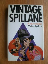 Vintage Spillane: Me, Hood!, \'Kick it or Kill!\', The Affair with the Dragon Lady, The Flier, The Seven Year Kill