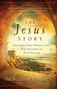 The Jesus Story : Everything That Happens in the New Testament in Plain English