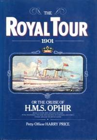 Royal Tour 1901: Or, the Cruise of the H.M.S.Ophir