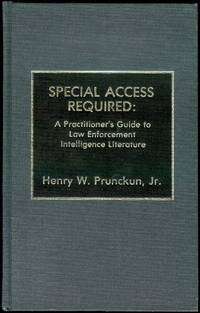 image of Special Access Required: A Practitioner's Guide to Law Enforcement Intelligence Literature