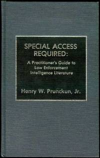 Special Access Required: A Practitioner's Guide to Law Enforcement Intelligence Literature