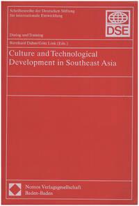 Culture and Technological Development in Southeast Asia (Schriftenreihe der Deutschen Stiftung fur Internationale Entwicklung)