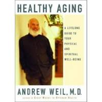 HEALTHY AGING  A Lifelong Guide to Your Physical and Spiritual Well-Being