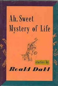 Ah, Sweet Mystery of Life : Stories