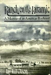 Ranch on the Laramie: A Memoir of an American Boyhood.