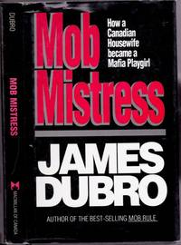 Mob Mistress : How a Canadian Housewife Became a Mafia Playgirl   (re  Hamilton, Ontario Canada)