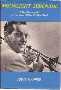 Moonlight Serenade A Bio-discography of the Glenn Miller Civilian Band