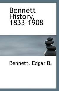 Bennett History, 1833-1908