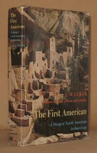 THE FIRST AMERICAN A Story of North American Archaology