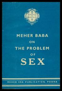 MEHER BAB ON THE PROBLEM OF SEX  AND THE SANCTITY OF MARRIED LIFE - with a warning on the means of birth control