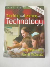 Teaching and Learning with Technology (with MyLabSchool) (3rd Edition)