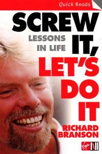 Screw It, Let's Do It: Lessons In Life (Quick Reads)