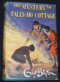 image of The Mystery of Tally-Ho Cottage: Being the Twelfth Adventure of the Five Find-Outers and Dog; Illustrated by Treyer Evans