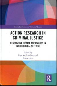 Action Research in Criminal Justice: Restorative justice approaches in intercultural settings...