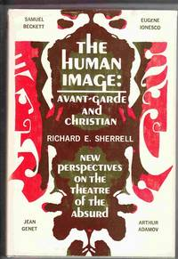 The Human Image: Avant-Garde and Christian:  New Perspectives on the  Theatre of the Absurd