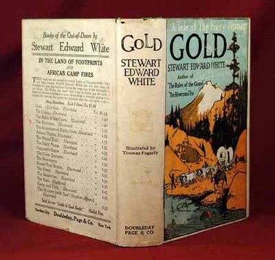 1913. WHITE, Stewart Edward. GOLD. Garden City, NY: Doubleday, Page and Co., 1913. First edition. 43...