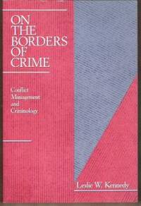 ON THE BORDERS OF CRIME Conflict Management and Criminology