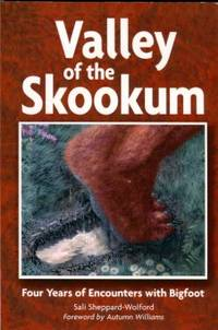 image of Valley Of The Skookum: Four Years Of Encounters With Bigfoot