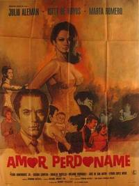 Amor Perdoname. Movie poster. (Cartel de la Película) by  Marta Romero  Kitty de Hoyos - from Alan Wofsy Fine Arts and Biblio.com