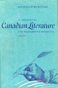 A Checklist of Canadian Literature and Background Materials 1628-1960 by  Reginald Eyre WATTERS - Hardcover - Second edition, revised and enlarged. - 1972 - from Attic Books (SKU: 6064)