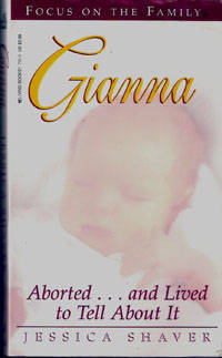 Gianna: Aborted... and Lived to tell About it by  Jessica Shaver - Paperback - 1995 - from Melissa E Anderson (SKU: 01788)