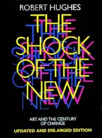 image of The Shock of the New  (Updated and Enlarged Edition)