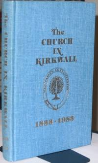 The Church in Kirkwall 1833 - 1983