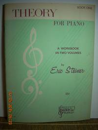 Theory for Piano  A Workbook in Two Volumes