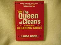 The Queen of Clean's Complete Cleaning Guide: Banish Dirt from Your Castle Forever With 2,047...