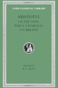 Aristotle: On the Soul. Parva Naturalia. On Breath. (Loeb Classical Library No. 288)
