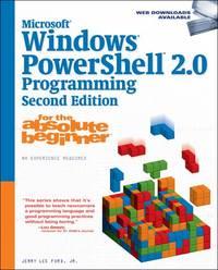 Microsoft? Windows Powershell 2. 0 Programming for the Absolute Beginner