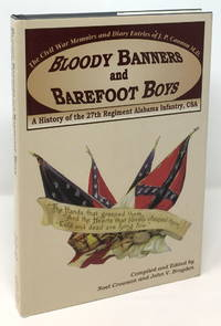image of Bloody Banners and Barefoot Boys: A History of the 27th Regiment Alabama Infantry CSA: The Civil War Memoirs and Diary Entries of J. P. Cannon M.D.