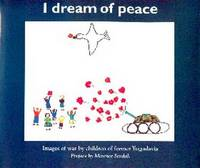 I Dream Of Peace. Images of War by Children of Former Yugoslavia