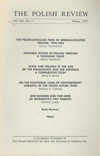 The Polish Review, Vol. XVI, No. 1, Winter, 1971. [The Polish - Language Press in German - Occupied Poland, 1939-1945; Icelandic Echoes in Poland Through a Thousand Years; Spain and Poland in the Age of the Renaissance & the Baroque: A Comparative S