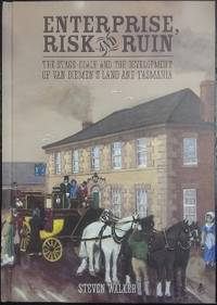 Enterprise, Risk and Ruin : the stage-coach and the development of Van Diemen's Land and...
