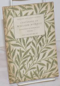 image of Catalogue of an Exhibition in Celebration of the Centenary of William Morris: Held at the Victoria and Albert Museum, February 9-April 8