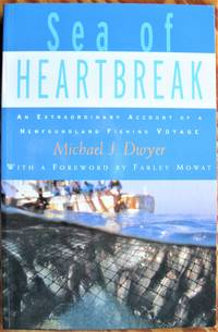 image of Sea of Heartbreak. an Extraordinary Account of a Newfoundland Fishing Voyage