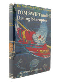 TOM SWIFT AND HIS DIVING SEACOPTER by Victor Appleton - Hardcover - Vintage Copy; Reprint - 1956 - from Rare Book Cellar and Biblio.com