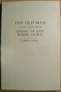 The Old Man: A Case Study from Rising Up and Rising Down