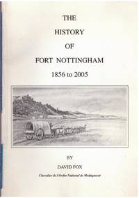 image of THE HISTORY OF FORT NOTTINGHAM 1856 to 2005