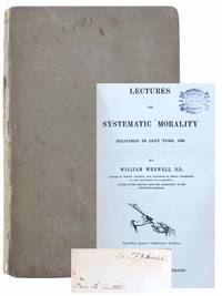 Lectures on Systematic Morality, Delivered in Lent Term, 1846