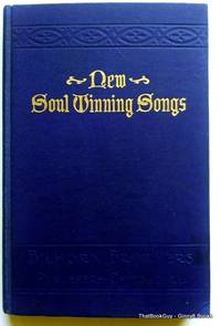 New Soul Winning Songs For the Church, Sunday School, Evangelism and Social Service
