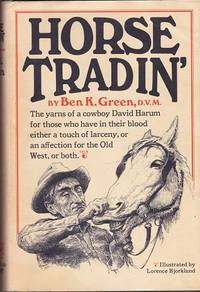 Horse tradin' by  Ben K Green - Hardcover - 8th Printing. - 1971 - from Shamrock Books and Biblio.co.uk
