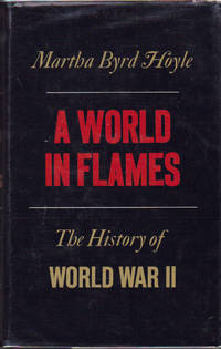 World in Flames, A : The History of World War II